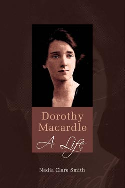 Dorothy Macardle - A Life - Copyright Woodfield Press